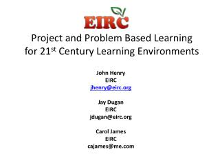 Project and Problem Based Learning for 21 st  Century Learning Environments