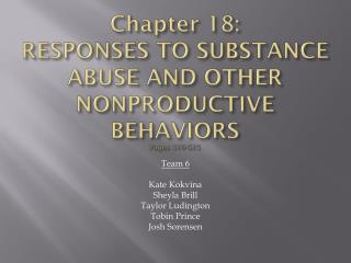 Chapter 18: RESPONSES TO SUBSTANCE ABUSE AND OTHER NONPRODUCTIVE BEHAVIORS Pages 510-515