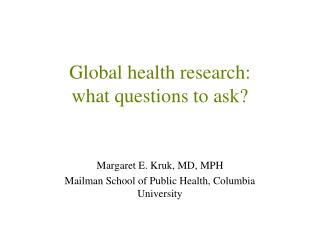 Global health research:  what questions to ask?