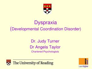 Dyspraxia  ( Developmental Coordination Disorder)