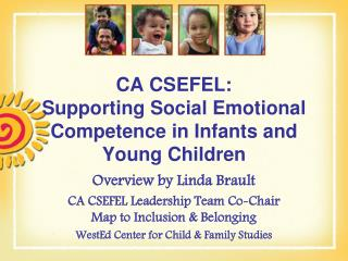 CA CSEFEL: Supporting Social Emotional Competence in Infants and Young Children