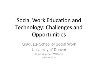 Social Work Education and Technology: Challenges and Opportunities