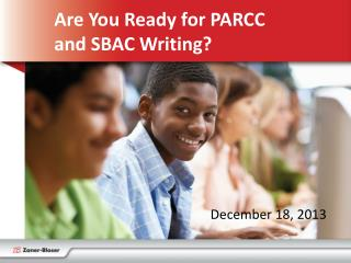 Are  You Ready for PARCC  and  SBAC Writing?