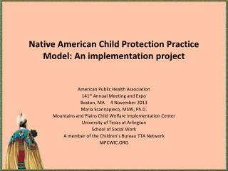 Native American Child Protection Practice Model: An implementation project