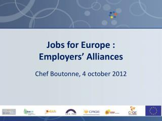 Jobs for Europe : Employers ' Alliances