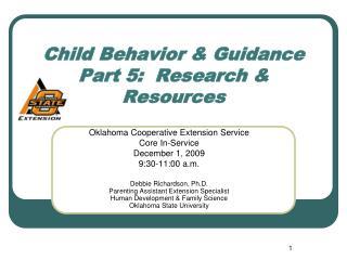 Child Behavior & Guidance Part 5: Research & Resources