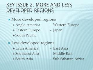 Key Issue 2: More and Less Developed Regions