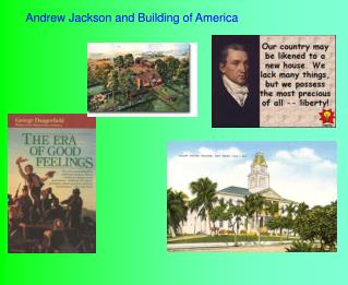 Andrew Jackson and Building of America