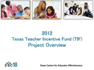 2012 Texas Teacher Incentive Fund (TIF)  Project Overview