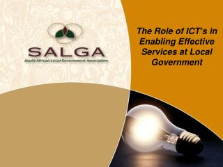 The Role of ICT's in  E nabling Effective Services at  Local Government
