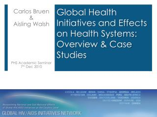 Global Health Initiatives and Effects on Health Systems: Overview & Case Studies