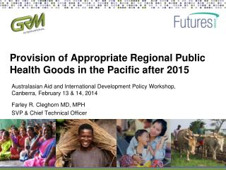 Provision of Appropriate Regional Public Health Goods in the Pacific after 2015