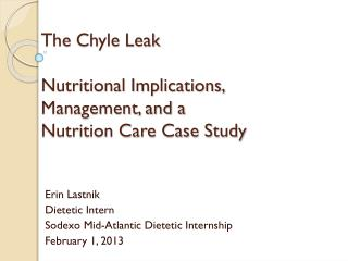 The  Chyle  Leak Nutritional Implications, Management, and a  Nutrition Care Case Study
