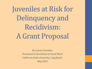 Juveniles at Risk for Delinquency and Recidivism: A  Grant Proposal