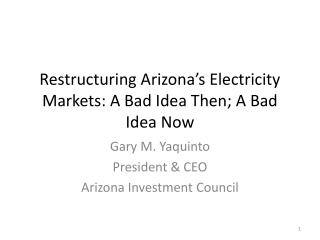 Restructuring Arizona's Electricity Markets: A Bad Idea Then; A Bad Idea Now