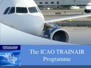 The ICAO  TRAINAIR  Programme