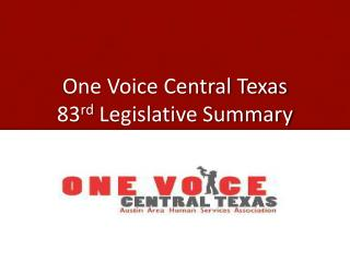 One Voice Central Texas 83 rd  Legislative Summary