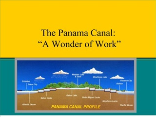 the panama canal:   a wonder of work