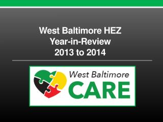 West Baltimore HEZ  Year-in-Review 2013 to 2014