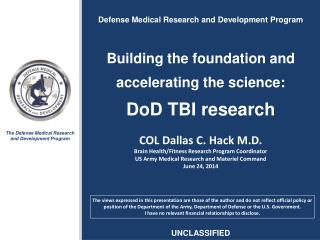 Defense Medical Research and Development Program Building the foundation and accelerating the science: DoD TBI research