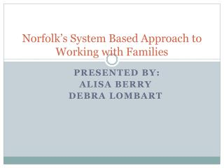 Norfolk's System Based Approach to Working with Families