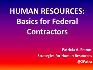 HUMAN RESOURCES: Basics for Federal Contractors