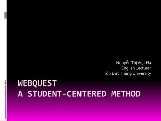 WEBQUEST  A  STUDENT-CENTERED METHOD