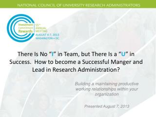 "There Is No "" I "" in Team, but There  I s a "" U "" in Success.  How to become a Successful Manger and Lead in Research A"