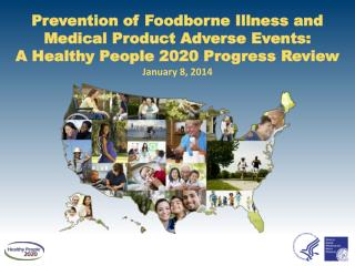 Prevention of Foodborne Illness and Medical Product Adverse Events: A Healthy People 2020 Progress Review  January  8 ,
