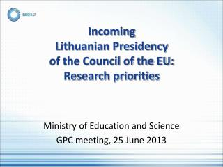 Incoming  Lithuanian Presidency  of the Council of the EU: Research priorities