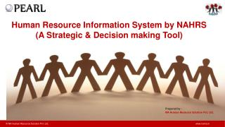 Human Resource Information System by NAHRS (A Strategic & Decision making Tool)