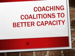 Coaching Coalitions to Better Capacity