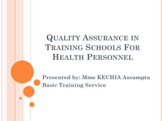 Quality Assurance in Training Schools For Health Personnel