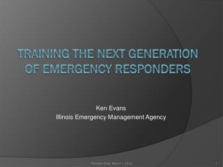 Training THE NeXT GENERATION OF emergency responders