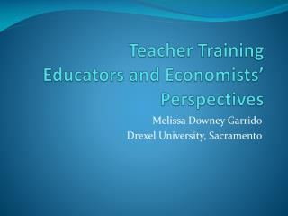 Teacher Training Educators and Economists' Perspectives