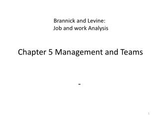 Brannick  and  Levine: Job and work  Analysis Chapter 5 Management and Teams -