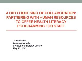 A different kind of collaboration: Partnering with human resources to offer health literacy programming for staff