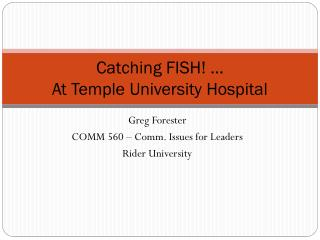 Catching FISH!  … At Temple University Hospital