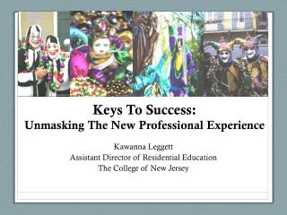 Keys  To Success: Unmasking  The New Professional Experience