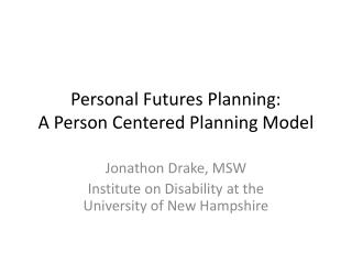 Personal Futures Planning:  A Person Centered Planning Model