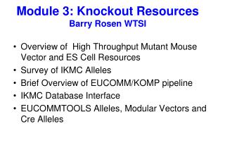 Module 3: Knockout Resources Barry Rosen WTSI