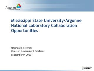 Mississippi State University/Argonne National Laboratory Collaboration Opportunities