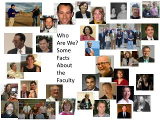 Who Are We? Some Facts About the Faculty