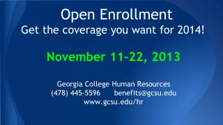 Open Enrollment Get the coverage you want for 2014!