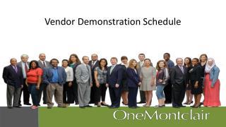 Vendor Demonstration Schedule