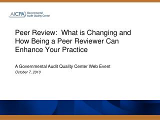 Peer Review:  What  is Changing and How Being a Peer Reviewer Can Enhance Your Practice