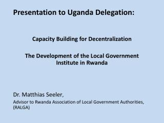 Presentation to Uganda Delegation: