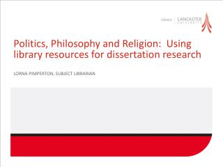 Politics, Philosophy and Religion:  Using library resources for dissertation research