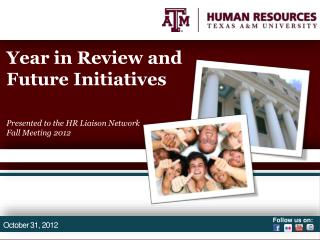 Year in Review and Future Initiatives Presented to the HR Liaison Network  Fall Meeting 2012