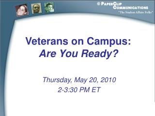 Veterans  on Campus: Are You Ready?